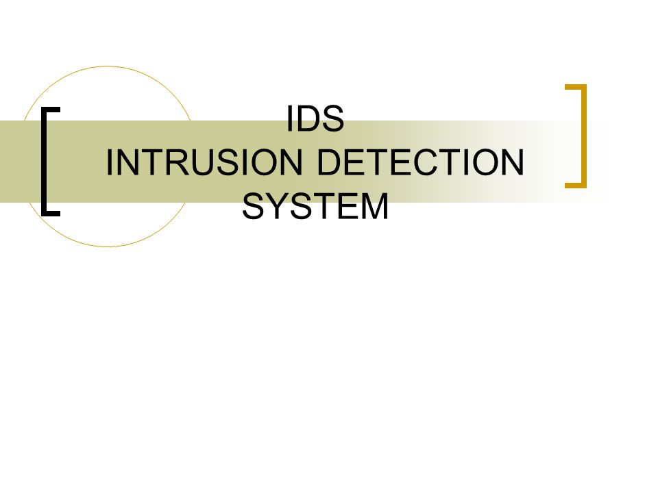 IDS INTRUSION DETECTION SYSTEM