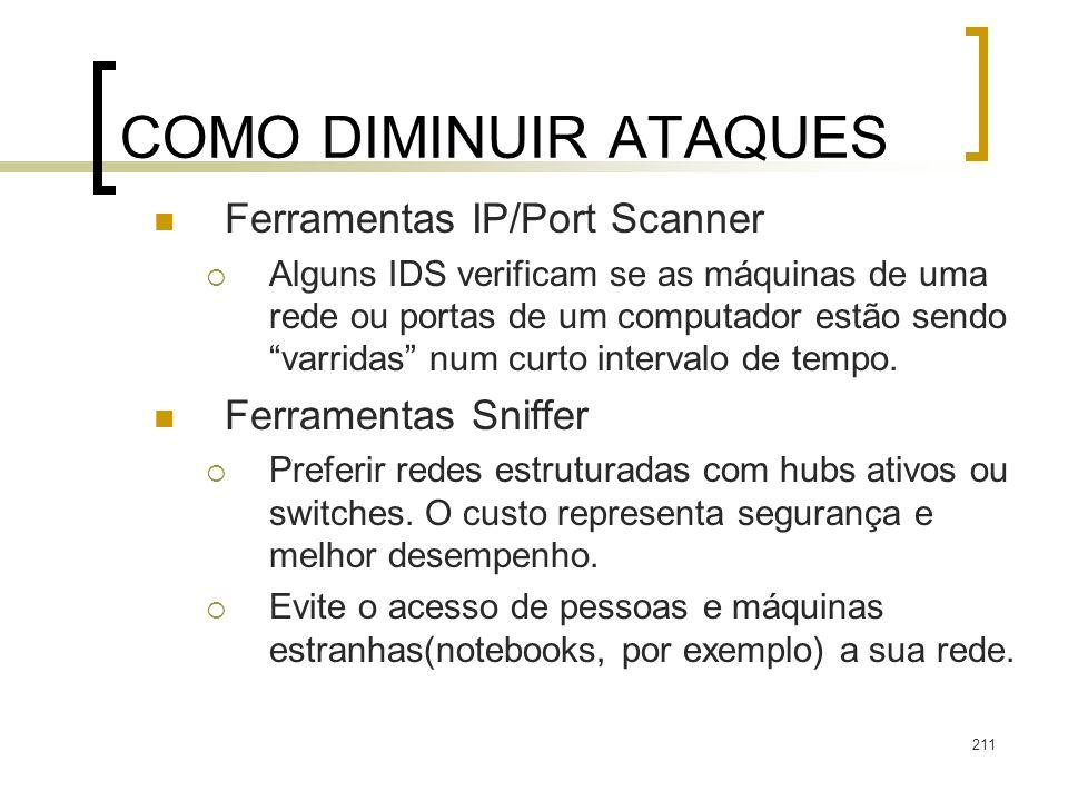 COMO DIMINUIR ATAQUES Ferramentas IP/Port Scanner Ferramentas Sniffer