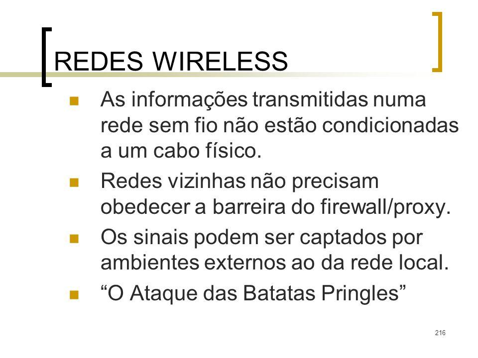 REDES WIRELESS As informações transmitidas numa rede sem fio não estão condicionadas a um cabo físico.