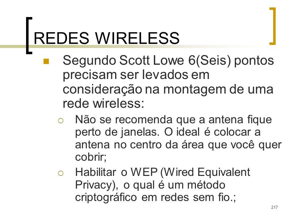 REDES WIRELESS Segundo Scott Lowe 6(Seis) pontos precisam ser levados em consideração na montagem de uma rede wireless: