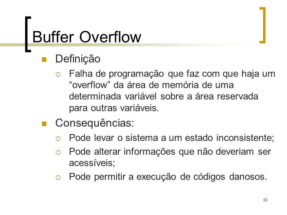 Buffer Overflow Definição Consequências: