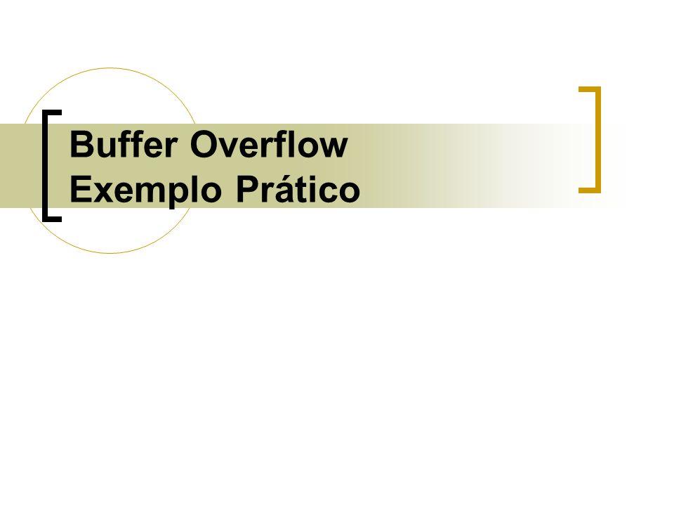 Buffer Overflow Exemplo Prático
