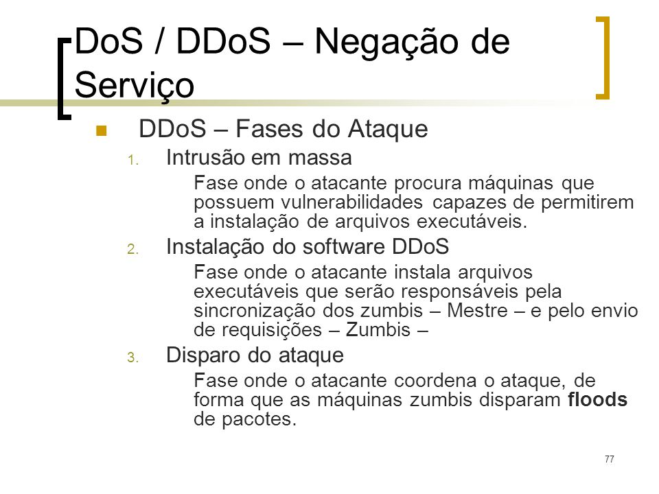 DoS / DDoS – Negação de Serviço
