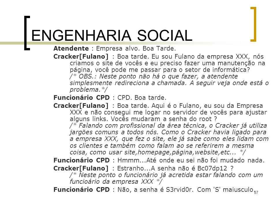 ENGENHARIA SOCIAL Atendente : Empresa alvo. Boa Tarde.