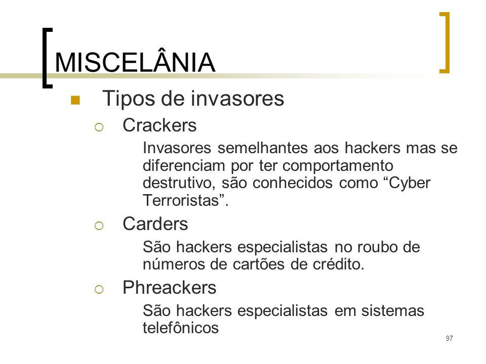 MISCELÂNIA Tipos de invasores Crackers Carders Phreackers