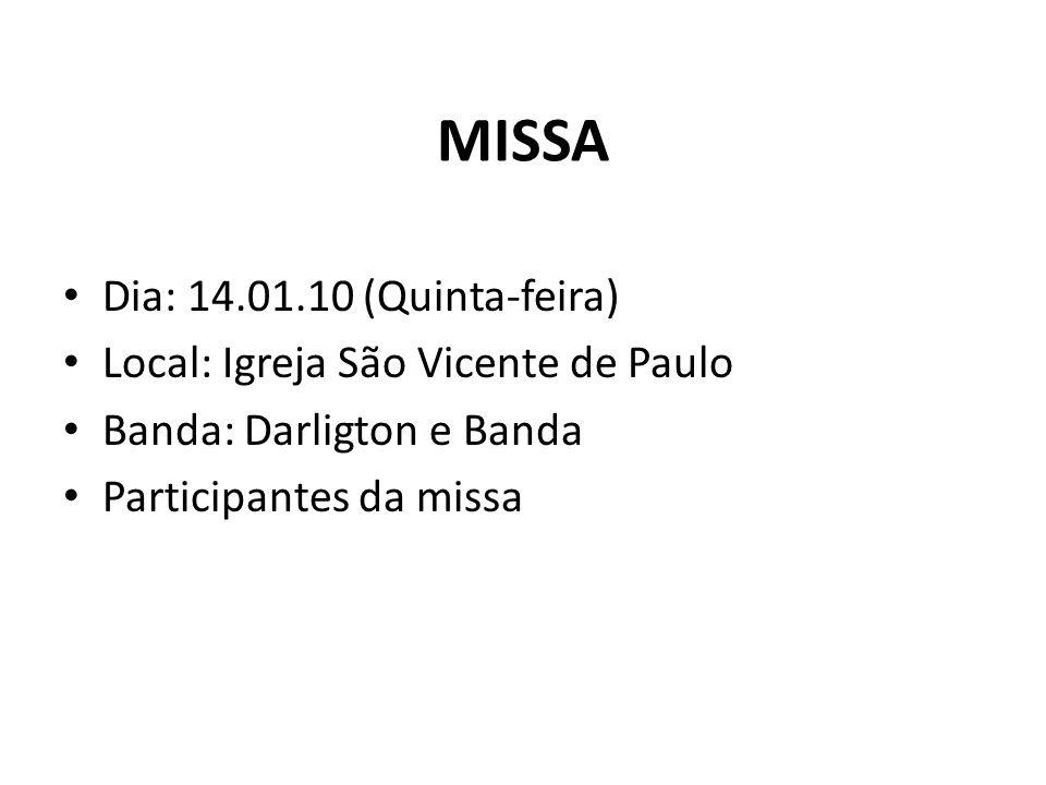 MISSA Dia: 14.01.10 (Quinta-feira) Local: Igreja São Vicente de Paulo