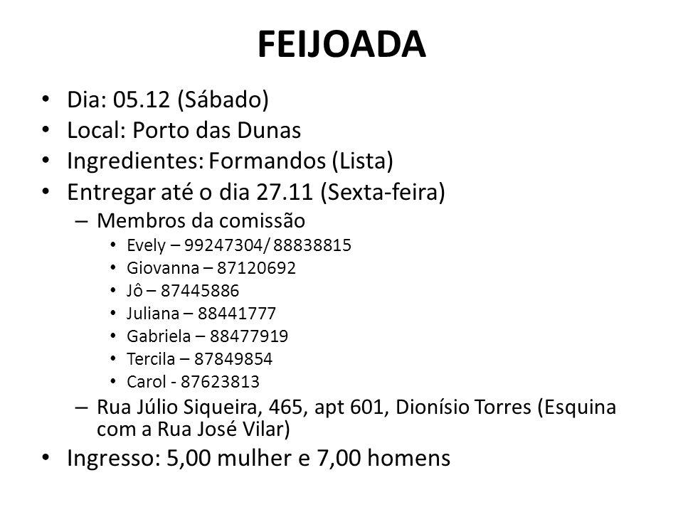 FEIJOADA Dia: 05.12 (Sábado) Local: Porto das Dunas