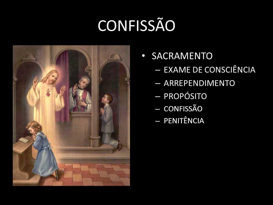 CONFISSÃO SACRAMENTO EXAME DE CONSCIÊNCIA ARREPENDIMENTO PROPÓSITO