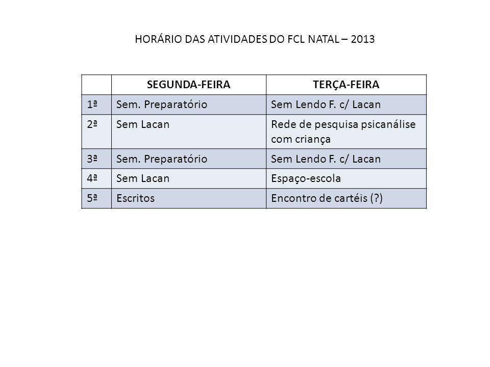HORÁRIO DAS ATIVIDADES DO FCL NATAL – 2013