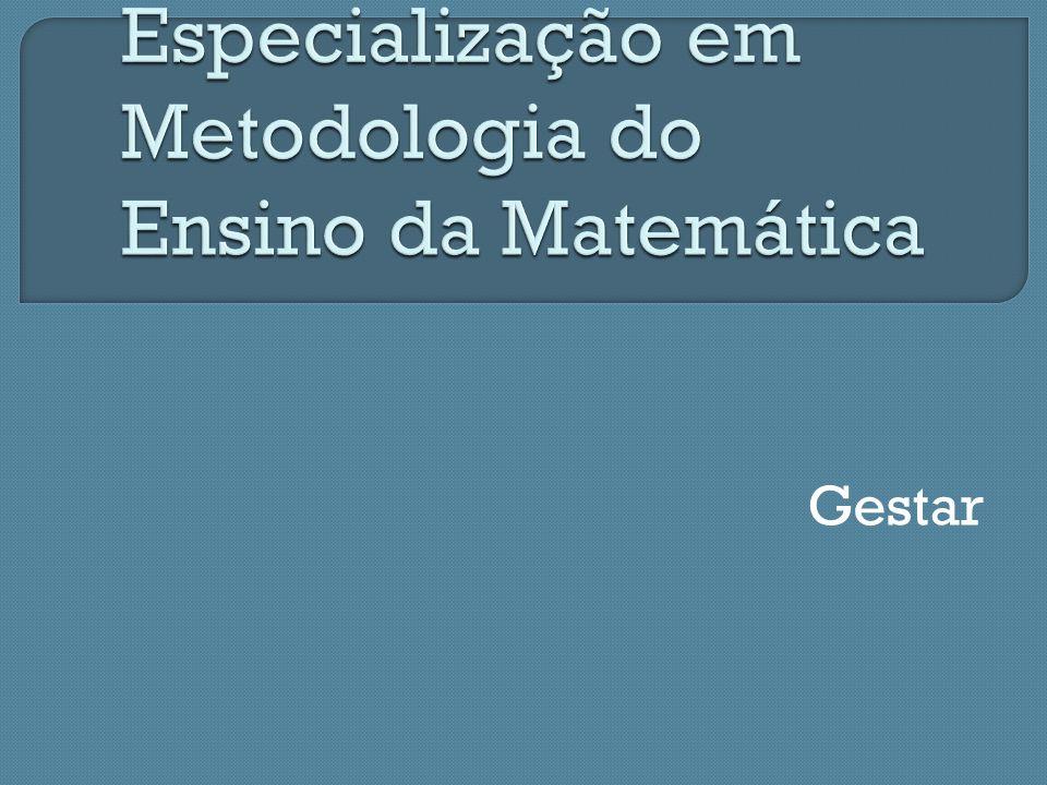Especialização em Metodologia do Ensino da Matemática
