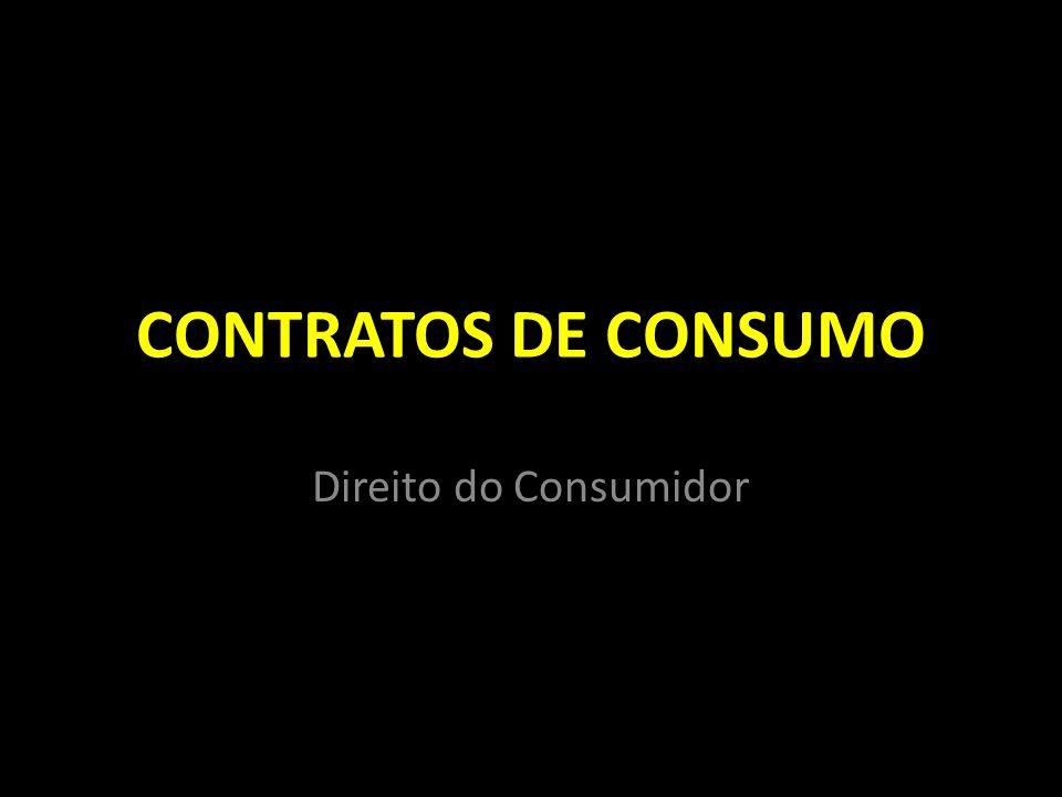 CONTRATOS DE CONSUMO Direito do Consumidor