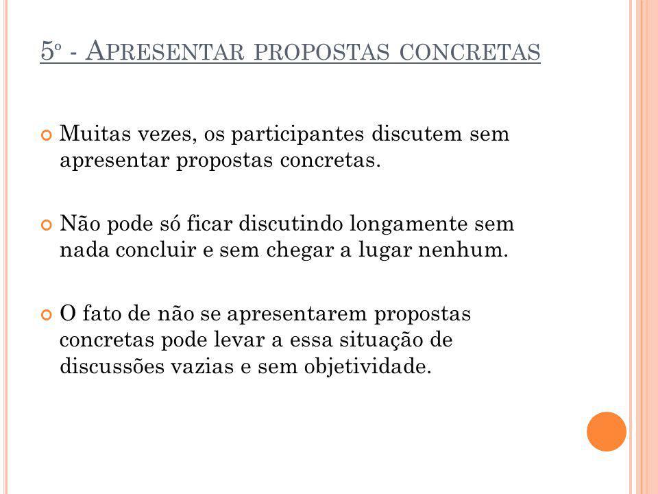 5º - Apresentar propostas concretas