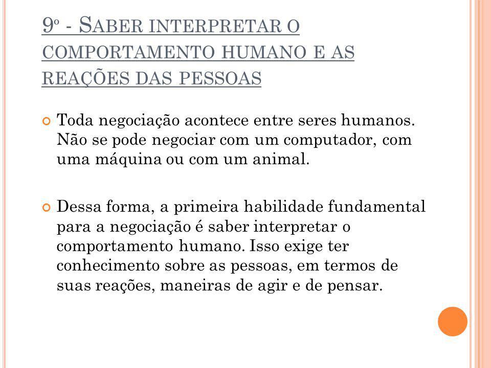 9º - Saber interpretar o comportamento humano e as reações das pessoas