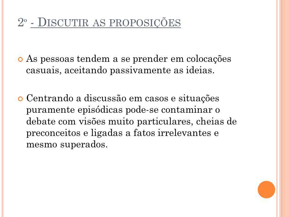 2º - Discutir as proposições