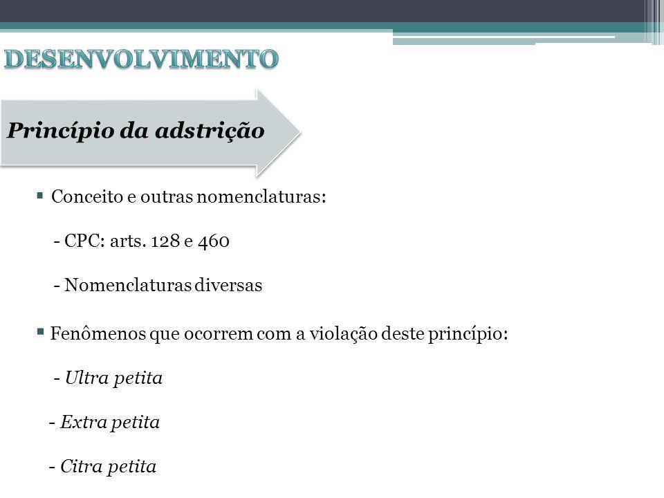 DESENVOLVIMENTO Princípio da adstrição - CPC: arts. 128 e 460