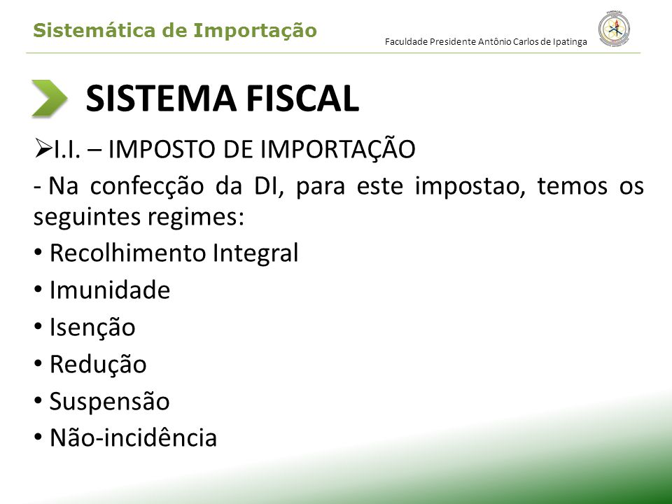 SISTEMA FISCAL I.I. – IMPOSTO DE IMPORTAÇÃO