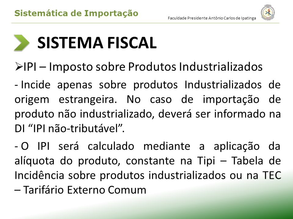 SISTEMA FISCAL IPI – Imposto sobre Produtos Industrializados