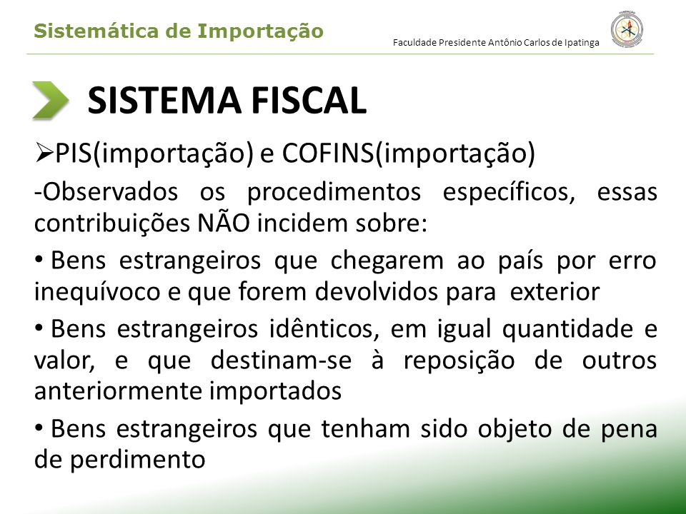 SISTEMA FISCAL PIS(importação) e COFINS(importação)