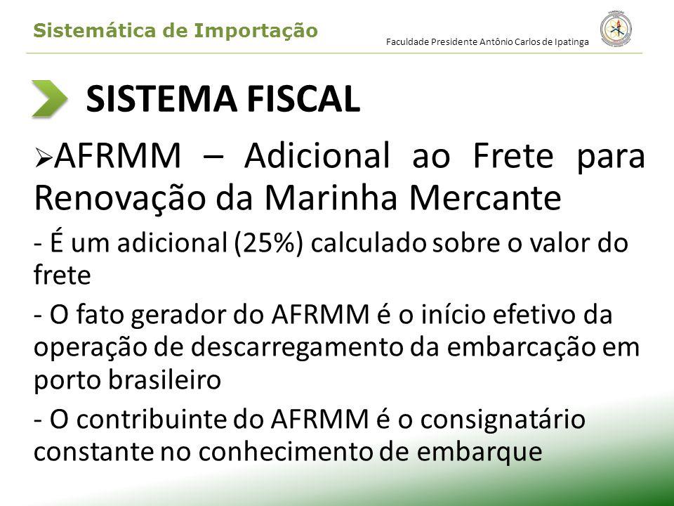 SISTEMA FISCAL É um adicional (25%) calculado sobre o valor do frete