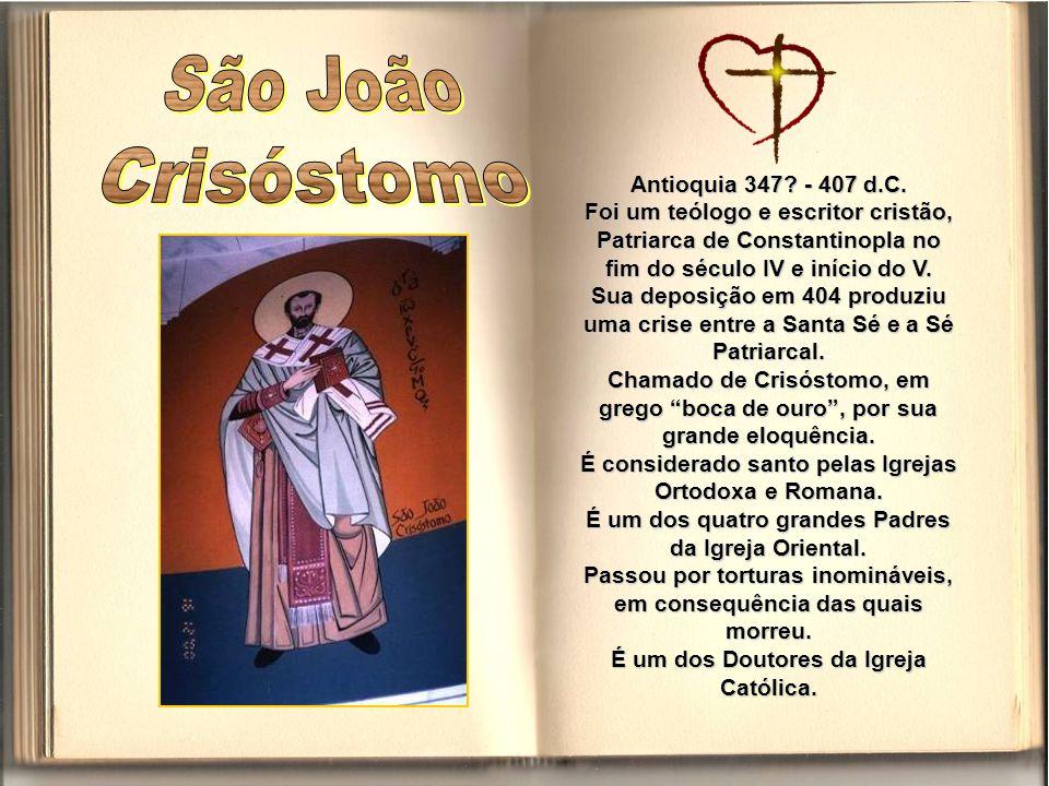 São João Crisóstomo Antioquia 347 - 407 d.C.