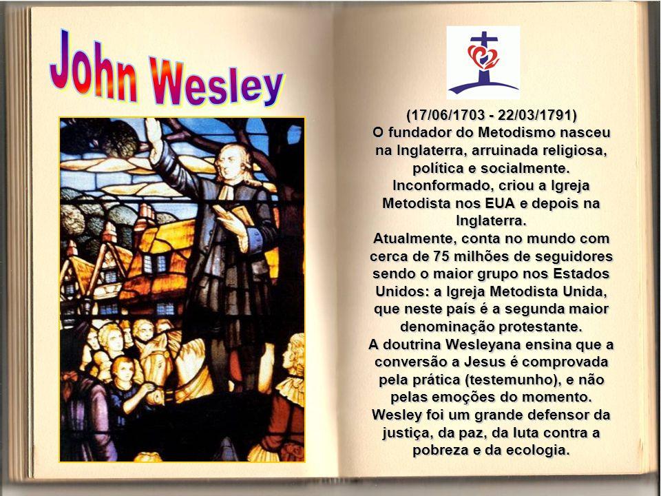 John Wesley (17/06/1703 - 22/03/1791)