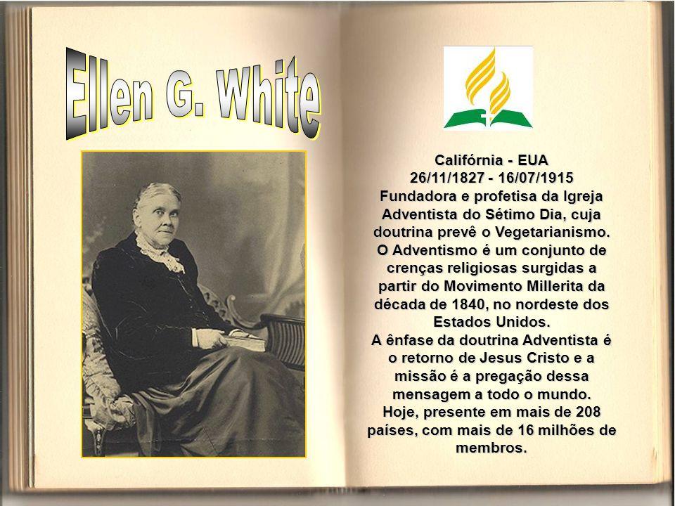 Ellen G. White Califórnia - EUA 26/11/1827 - 16/07/1915