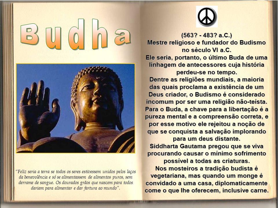 Mestre religioso e fundador do Budismo no século VI a.C.