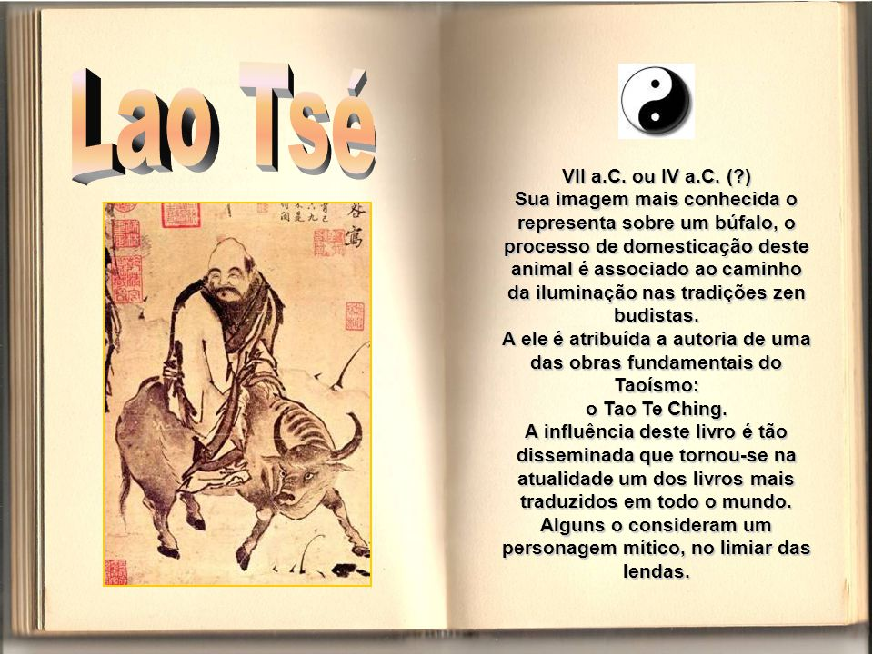 Lao Tsé VII a.C. ou IV a.C. ( )
