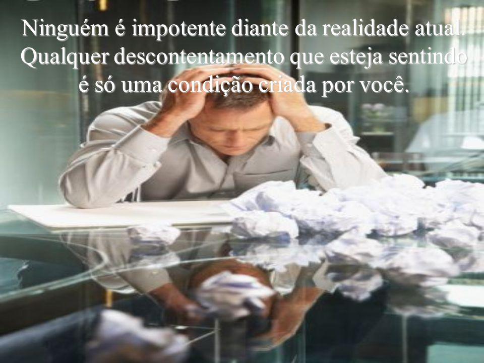 Ninguém é impotente diante da realidade atual.