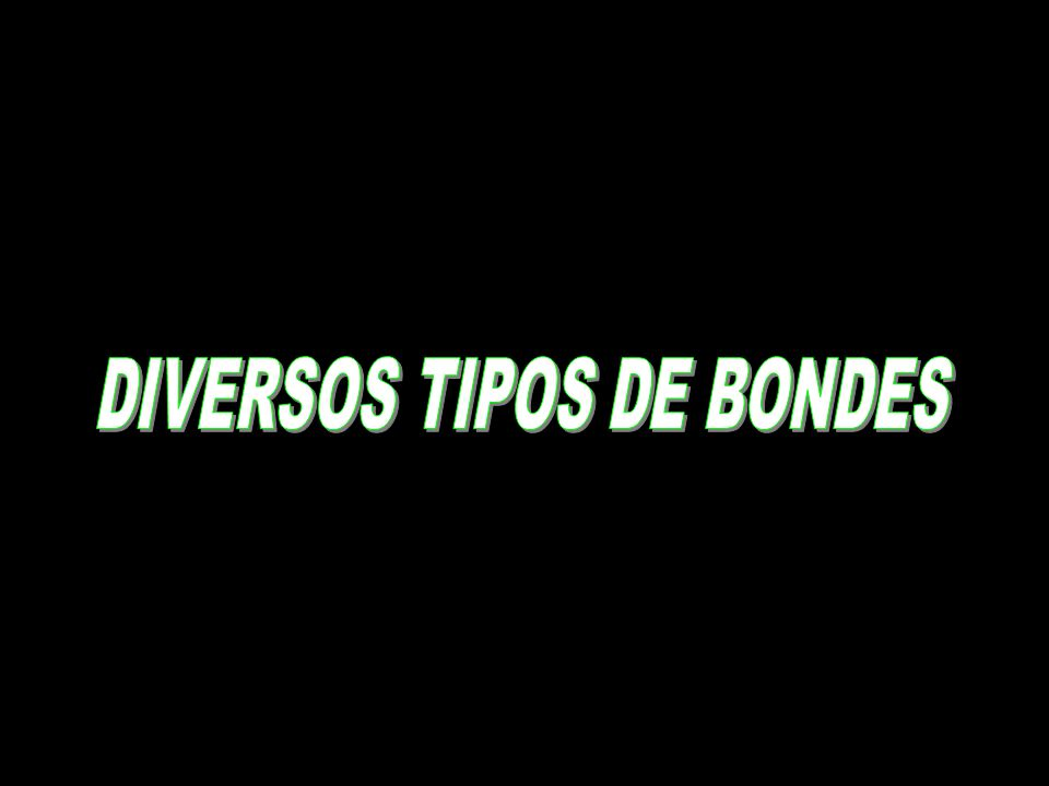 DIVERSOS TIPOS DE BONDES