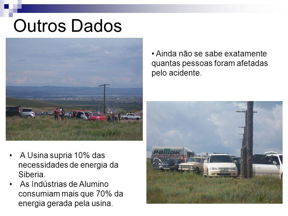 Outros Dados Ainda não se sabe exatamente quantas pessoas foram afetadas pelo acidente. A Usina supria 10% das necessidades de energia da Siberia.