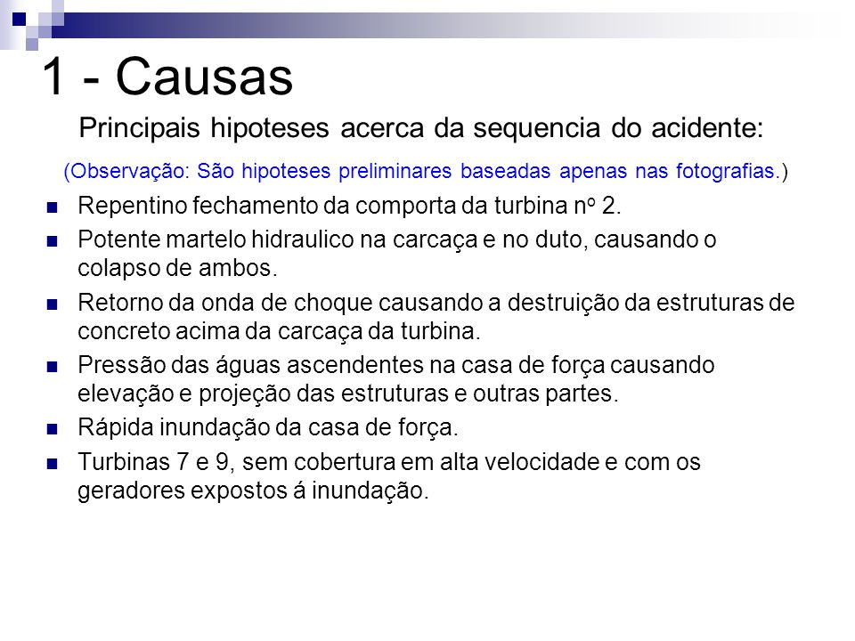 Principais hipoteses acerca da sequencia do acidente: