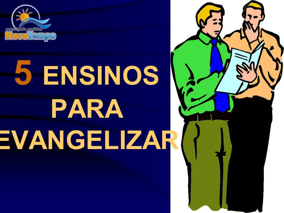 5 ENSINOS PARA EVANGELIZAR