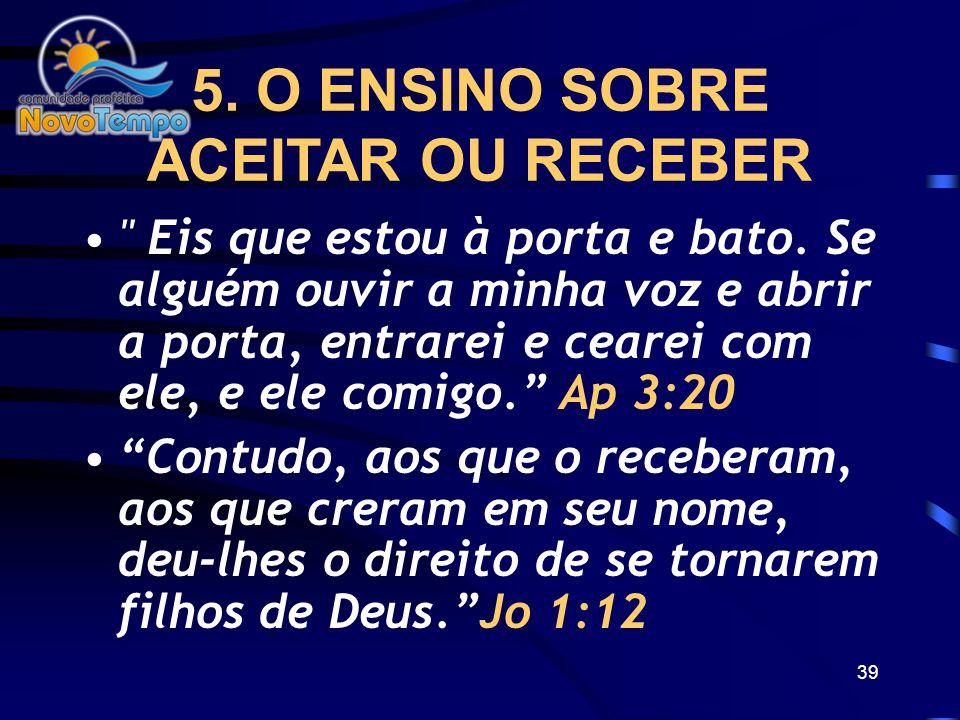 5. O ENSINO SOBRE ACEITAR OU RECEBER