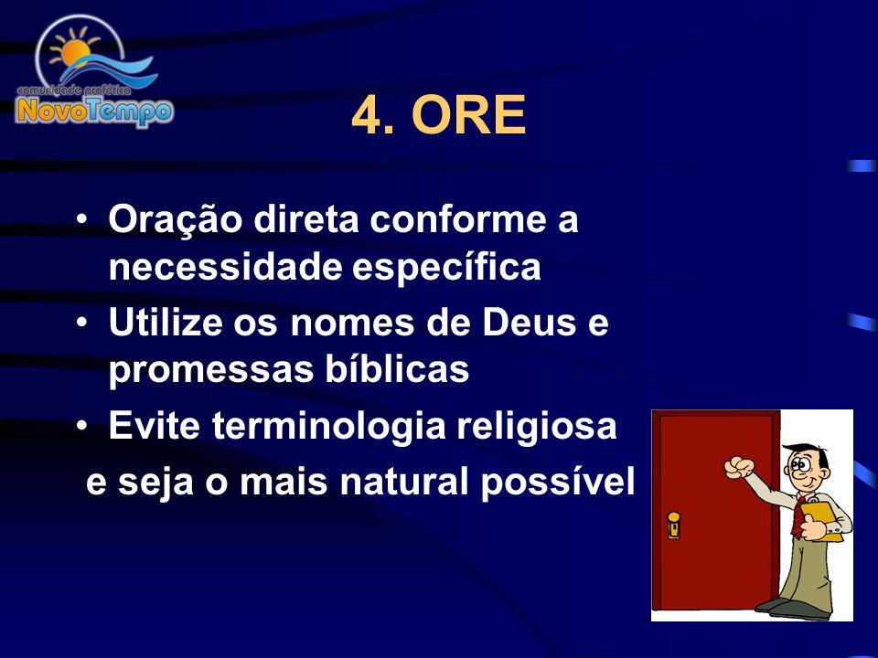 4. ORE Oração direta conforme a necessidade específica
