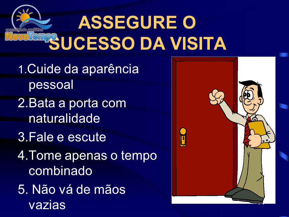 ASSEGURE O SUCESSO DA VISITA
