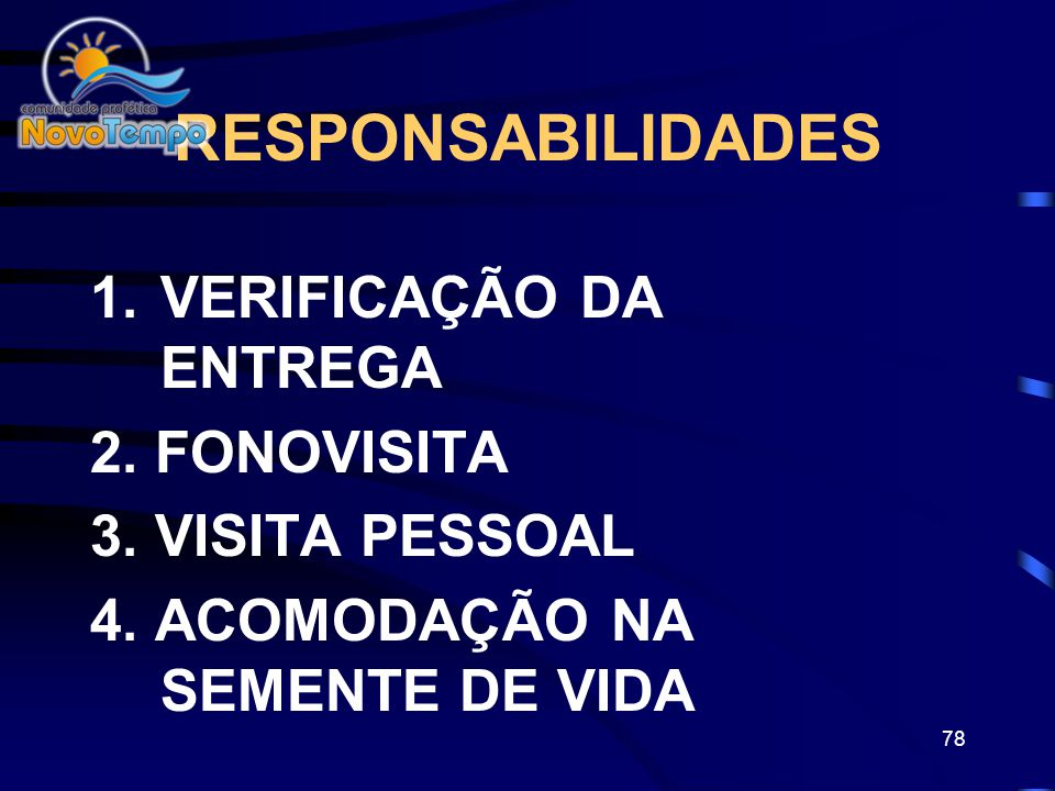 RESPONSABILIDADES VERIFICAÇÃO DA ENTREGA 2. FONOVISITA