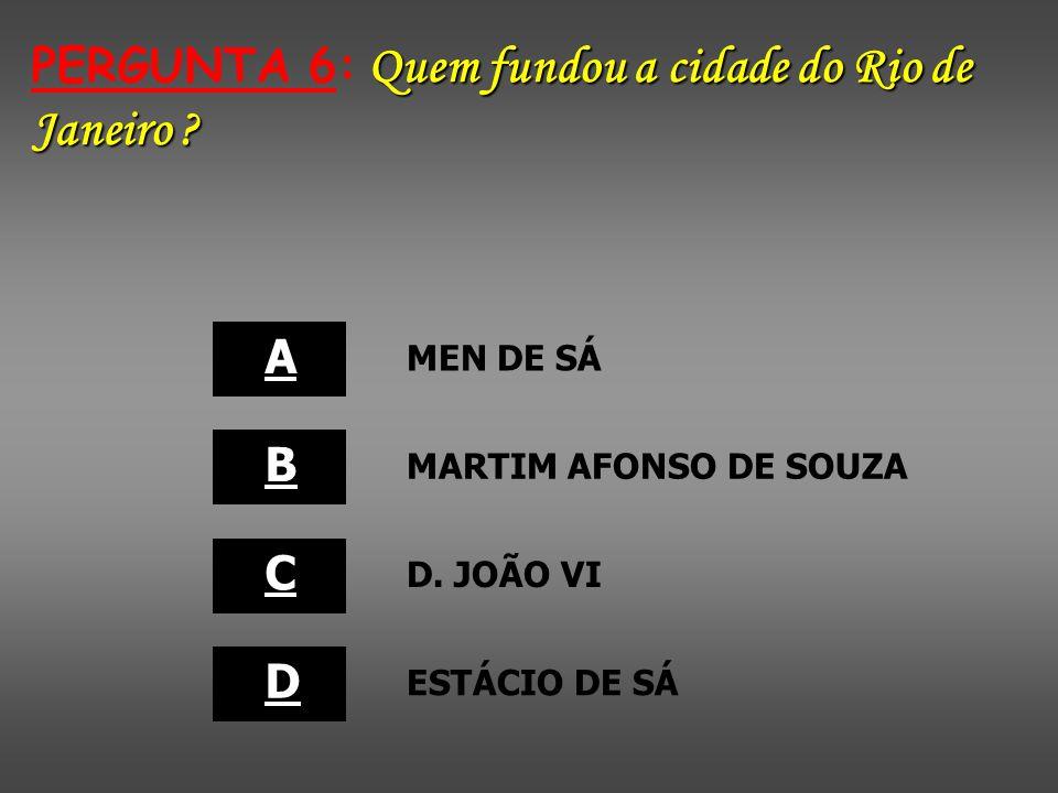PERGUNTA 6: Quem fundou a cidade do Rio de Janeiro