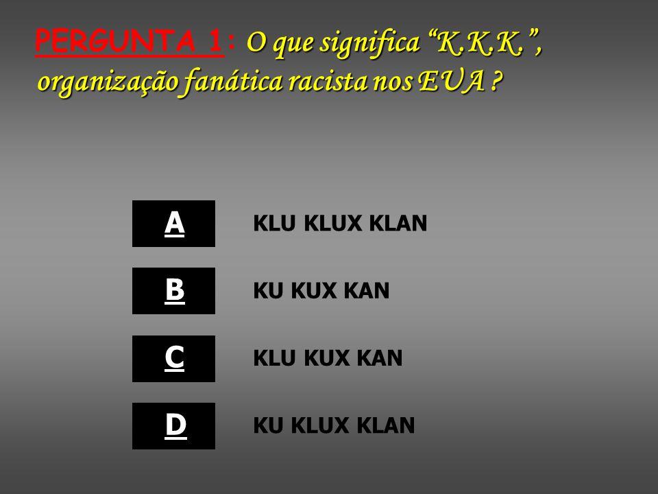 PERGUNTA 1: O que significa K. K. K