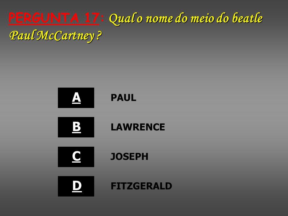 PERGUNTA 17: Qual o nome do meio do beatle Paul McCartney