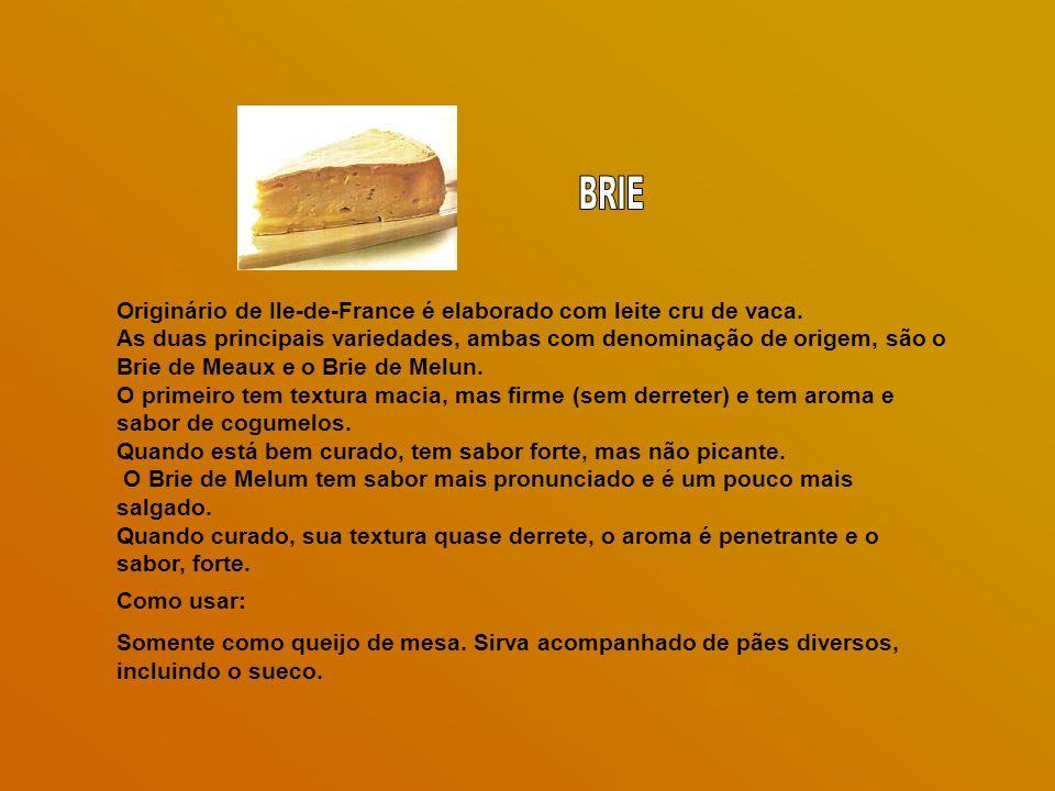 BRIE Originário de Ile-de-France é elaborado com leite cru de vaca.