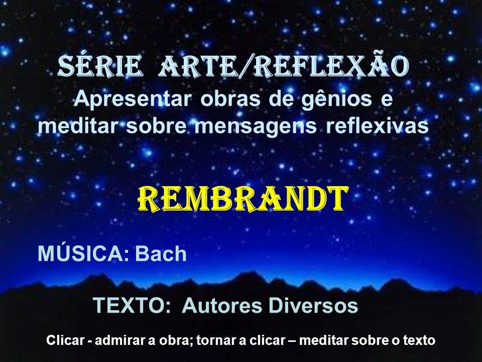 REMBRANDT SÉRIE ARTE/REFLEXÃO Apresentar obras de gênios e