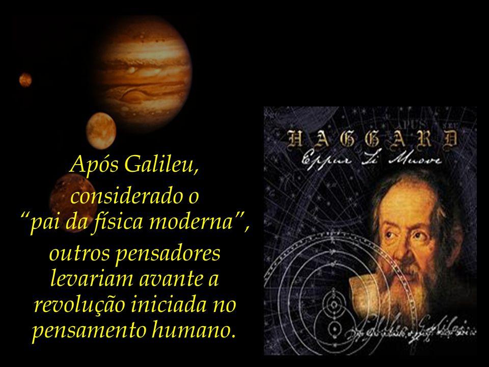 pai da física moderna , outros pensadores