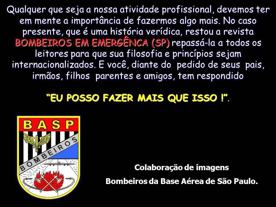 Colaboração de imagens Bombeiros da Base Aérea de São Paulo.