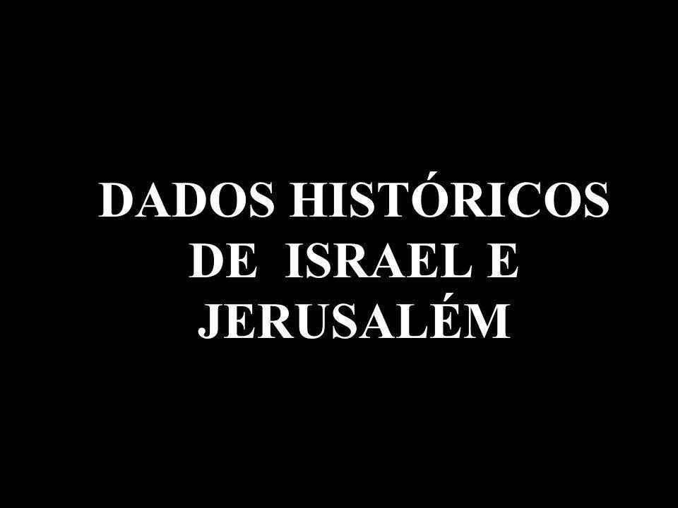 DADOS HISTÓRICOS DE ISRAEL E JERUSALÉM