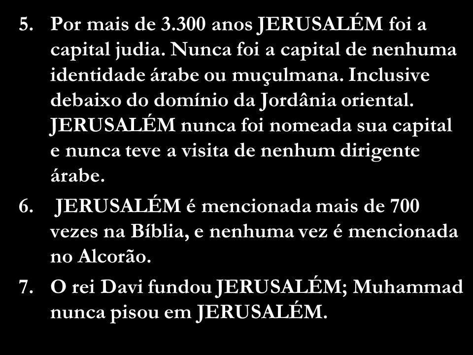 Por mais de 3. 300 anos JERUSALÉM foi a capital judia