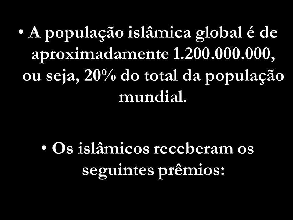 Os islâmicos receberam os seguintes prêmios: