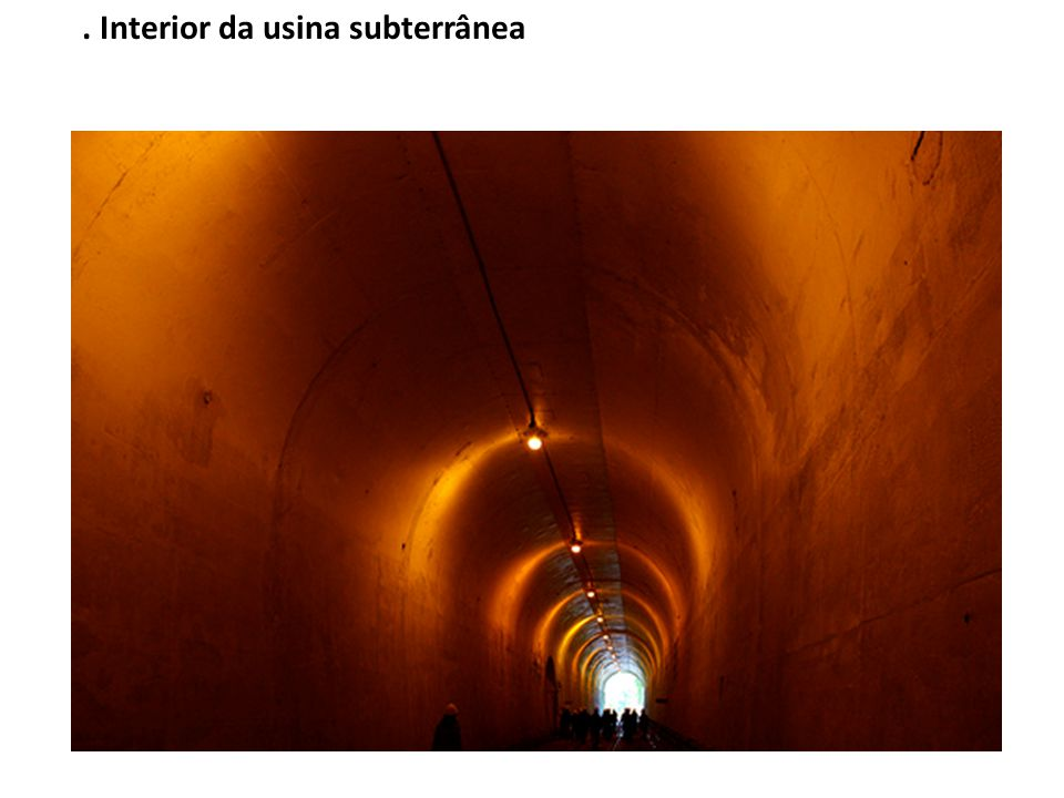 . Interior da usina subterrânea