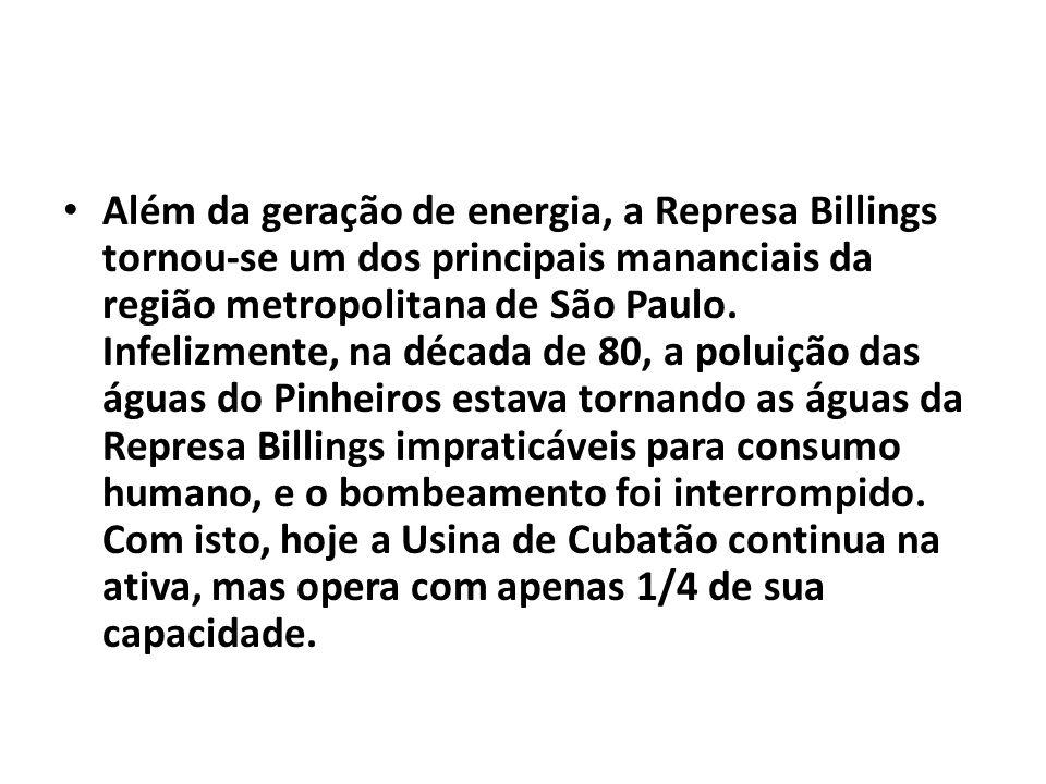 Além da geração de energia, a Represa Billings tornou-se um dos principais mananciais da região metropolitana de São Paulo.