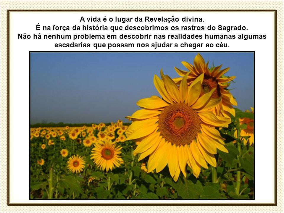 A vida é o lugar da Revelação divina.